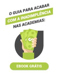 [eBook] INADIMPLÊNCIA NAS ACADEMIAS O guia para acabar com esse problema!